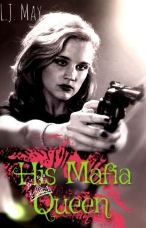 His Mafia Queen by LJMay03