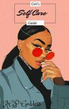 Girl's Self Care Guide by creativegirl20