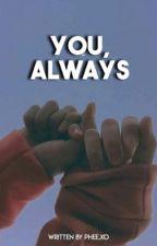You, Always by bxbymocha