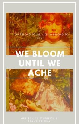 Đọc truyện |Trans| |ABO| We bloom until we ache |Kookmin|