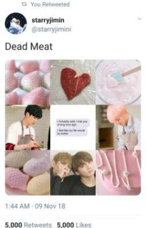 Dead Meat 》 Yoonmin ✔ by starryjimin