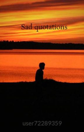 Sad quotations by user72289359