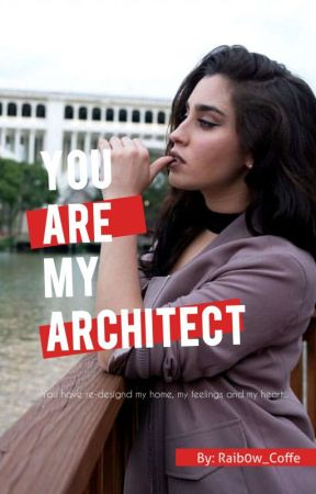 YOU ARE MY ARCHITECT 🌃  |CAMREN| by Rainb0w_Coffee