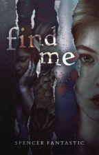 Find Me by SpencerFantastic