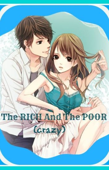 The RICH And The POOR (crazy)         ^COMPLETE^