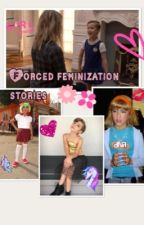Forced feminization stories  by s0dap0pc