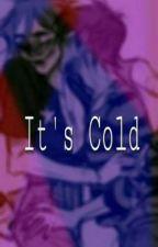 It's Cold (A 2Doc Story) by HamiltonIsKook
