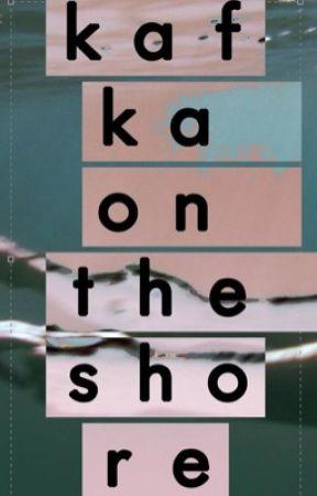 KAFKA ON THE SHORE. by MATCHIMOCHI