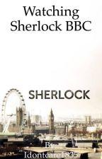 Watching Sherlock BBC by Idontcare1835