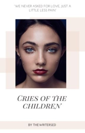 Cries of the Children -Editing/Revising  by theWritersed