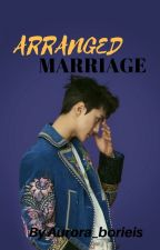 Arranged Marriage |Complete| by aurora_borielis