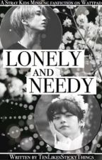 ✧ lonely and needy ✧ || Minsung by TenLikesStickyThings