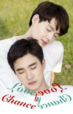 Đọc truyện [Drop] Tình cờ yêu - 不期而爱 (Love by chance)