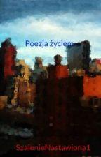Poezja życiem by SzalenieNastawiona1