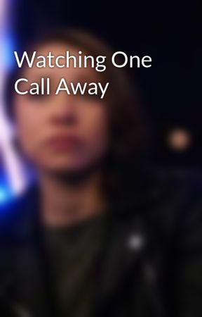 Watching One Call Away by BiUnicornBrittany
