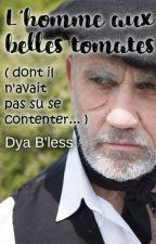 L'homme aux belles tomates ( dont il n'avait pas su se contenter... ) by Dya-b-less