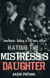 MaNan~Hating The Mistress's Daughter!  cover