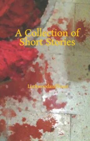 A Collection of Short Stories by LockwoodandToast