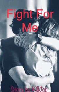 Fight for me (Completed) cover