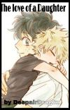 The love of a Daughter (Izuku X Daughter!Reader)-Discontinued cover