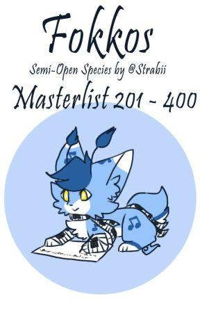 Fokkos Masterlist (201 - 400) by LeafyKitsune
