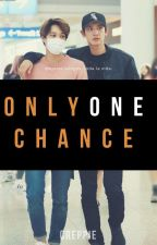 Only one chance | Chankai by Creppie