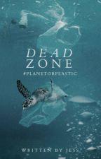 Dead Zone | #PlanetorPlastic ✓ by tsukkki-