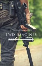 Twd Imagines by NegansMainHoe