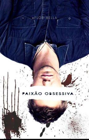 PAIXÃO OBSESSIVA  by Flor-bella