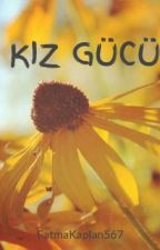 KIZ GÜCÜ by FatmaKaplan567
