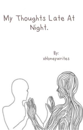 My thoughts late at night. by yaosothello