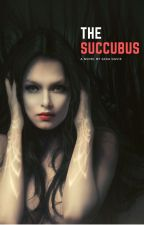 The Succubus by blindwritings