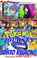 Pokémon Journey Through the JOHTO REGION! by EleftheriaYuyaCielo
