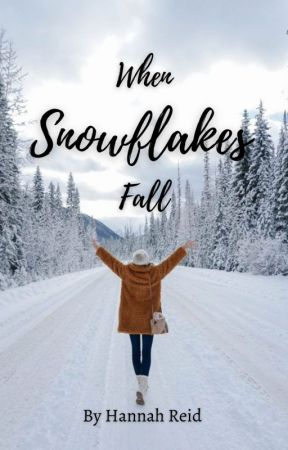 When Snowflakes Fall by itsHannahReid