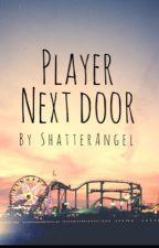 Player Next Door by ShatterAngel