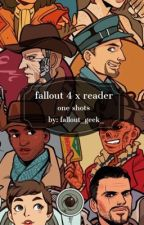 fallout x reader one shots by fallout_geek_