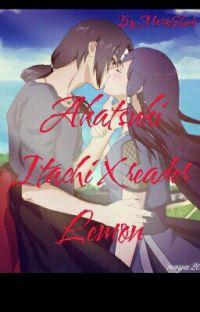 Akatsuki (Itachi Uchiha X Reader) Lemon!(WiP) cover