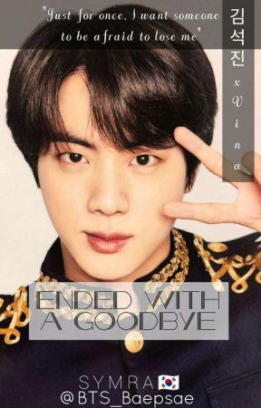 ᴱᴺᴰᴱᴰ ᵂᴵᵀᴴ ᴬ ᴳᴼᴼᴰᴮᵞᴱ || 김석진 (Worldwide Handsome Trilogy #1) [TAGLISH] by BTS_Baepsae