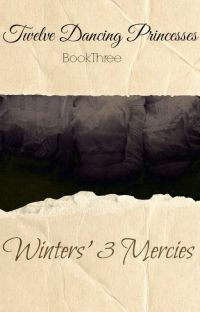 Winters' 3 Mercies-12 Dancing Princesses # 3 cover