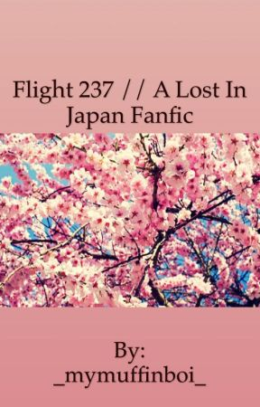 Flight 237 // A Lost In Japan Fanfic by _mymuffinboi_