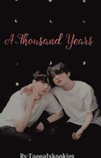 A Thousand Years J.JK & K.TH .:Completed:. cover