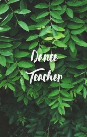 Dance Teacher    Chaennie    ✅ by _Wannabeyou_