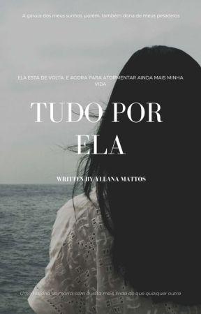 Tudo Por Ela by Anallynem