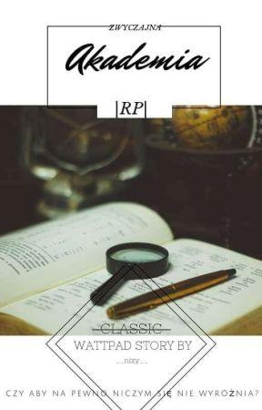 Zwyczajna Akademia   RP [Zwyczajnie Zdechła]  by __nixy__