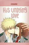 His Undying Love || Kacchako FanFic cover