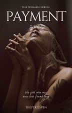 The Women Series: Payment by theperilspen