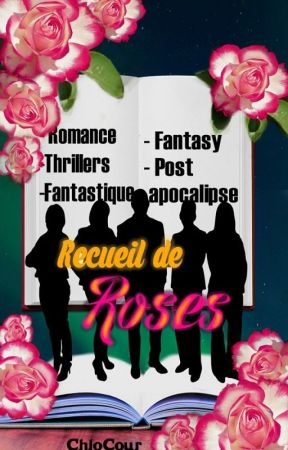 Recueil de Roses by ChloCour