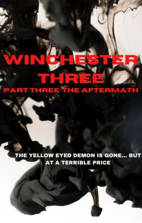 The Winchester Three (S3): The Aftermath by MariesFictionFix