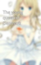 The young queen of Denmark  by TatiannaLeeman