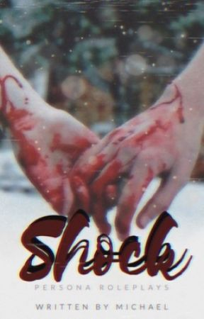 Shock • A Persona Roleplay [OPEN] by -Addertrail-